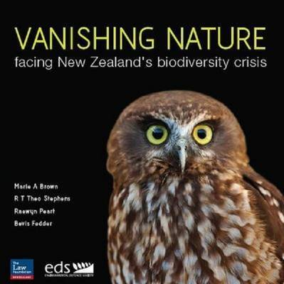 Vanishing Nature : Facing New Zealand's Biodiversity Crisis
