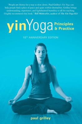 Yin Yoga Principles and practice