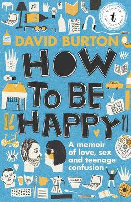 How to be Happy: A Memoir of Love, Sex and Teenage Confusion