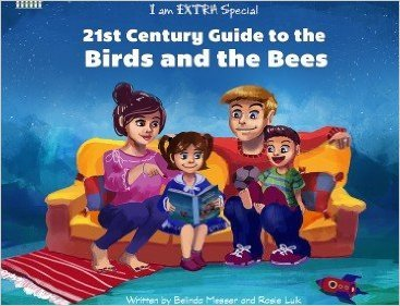 21st Century Guide to the Birds and the Bees (I Am Extra Special)