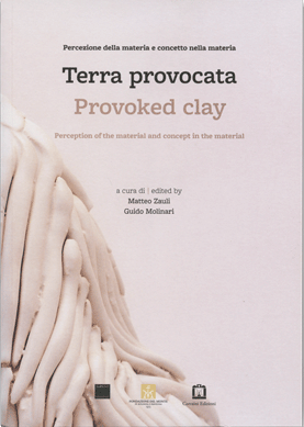 Terra Provocata - Provoked City - Perceptions of the Material and Concept in the material
