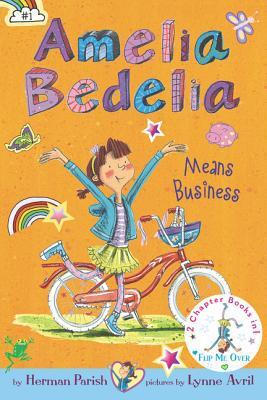 Means Business & Unleashed (Amelia Bedelia Bind-Up #1-2)