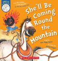 She'll Be Coming Round the Mountain (PB Book & CD)