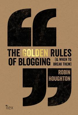 The Golden Rules of Blogging - The Do's and Don'ts Every Blogger Needs to Know