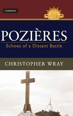 Pozieres: Echoes of a Distant Battle