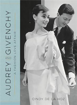 Audrey and Givenchy : A Fashion Love Affair