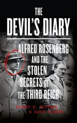 Devil's Diary: Hitler's High Priest and the Hunt for the Lost Papers of the Third Reich