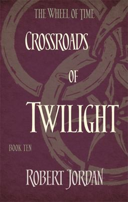 Crossroads of Twilight (Wheel of Time #10)