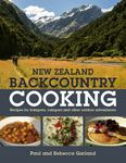 New Zealand Backcountry Cooking: The Best Recipes for Trampers, Campers and Other Outdoor Adventurers