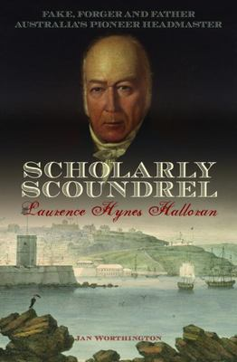 Scholarly Scoundrel: Laurence Hynes Halloran