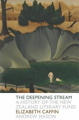 The Deepening Stream: A History of the New Zealand Literary Fund