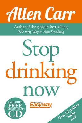 Stop Drinking Now: The Easy Way