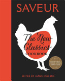 Saveur - The New Classics Cookbook More Than 1,000 of the World's Best Recipes for Today's Kitchen