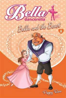 Bella and the Beast (Bella Dancerella #8)