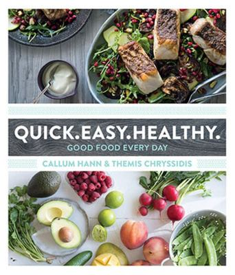 Quick. Easy. Healthy.: Good Food Every Day
