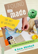 Found and Made : The Art of Upcycling