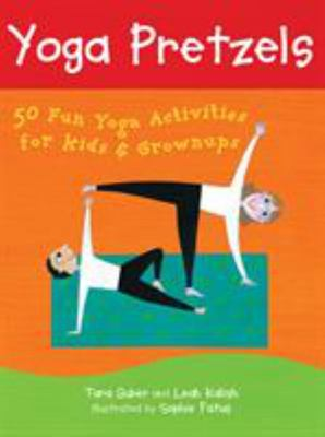Yoga Pretzels - 50 Fun Yoga Activities for Kids & Grown-ups