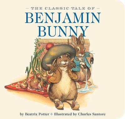 The Classic Tale of Benjamin Bunny (Board Book)