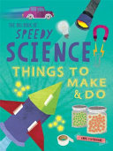 The Big Book of Speedy Science: Things to Make and Do