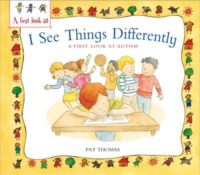 I See Things Differently: A First Look at Autism (A First Look at)