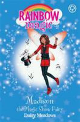 Madison the Magic Show Fairy (Rainbow Magic: Showtime Fairies #99)
