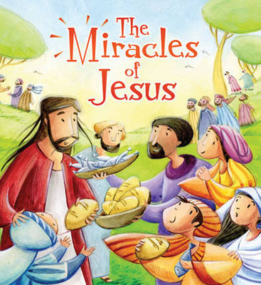 The Miracles of Jesus (My First Bible Stories)