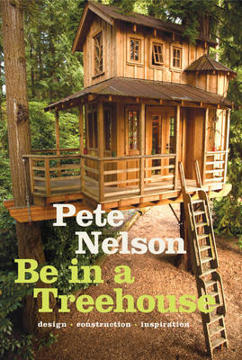 Be in a Treehouse - Design / Construction / Inspiration