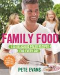 Family Food: 130 Delicious Paleo Recipes for Every Day