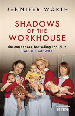 Shadows of the Workhouse (Call the Midwife #2)