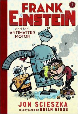 The Antimatter Motor (Frank Einstein #1)