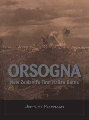Orsogna: New Zealand's First Italian Battle
