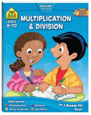 Multiplication & Division: Ages 8-10 (School Zone)