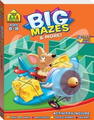 Giant Mazes & More: Ages 6-8 (School Zone)
