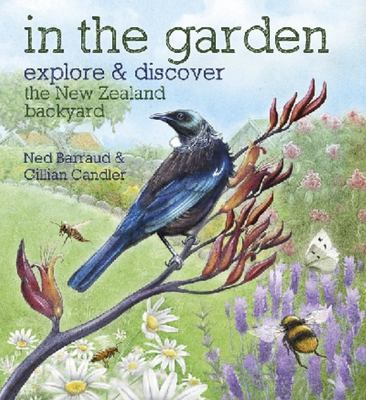 In the Garden: Explore & Discover the New Zealand Backyard (HB)