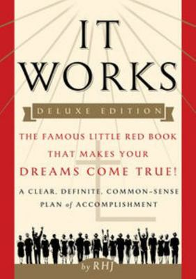 It Works Deluxe EditionThe Famous Little Red Book That Makes Your Dreams Come True!