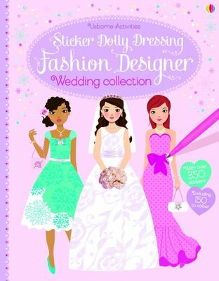 Fashion Designer: Wedding Collection (Usborne Sticker Dolly Dressing)