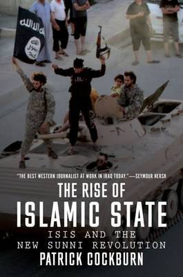 Rise of Islamic State ISIS and the New Sunni Revolution