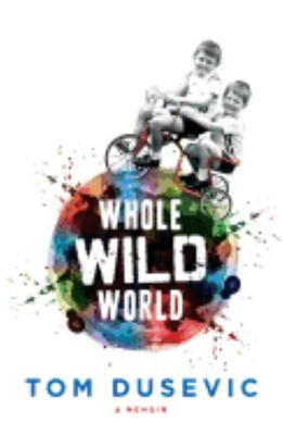 Whole Wild World : A Memoir