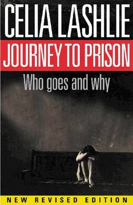 Journey to Prison: Who Goes and Why?