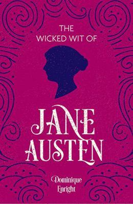 Wicked Wit of Jane Austen