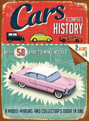 Cars: A Complete History With 50 Easy-to-Make Models