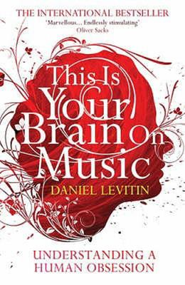 This is Your Brain on Music : Understanding a Human Obsession