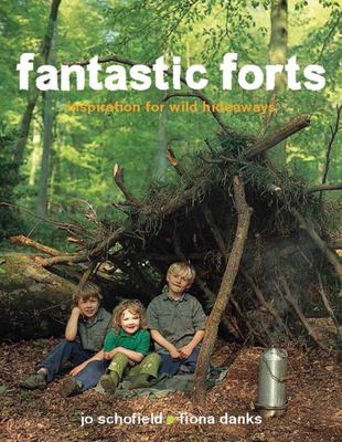 Fantastic Forts: Inspiration for Wild Hideaways