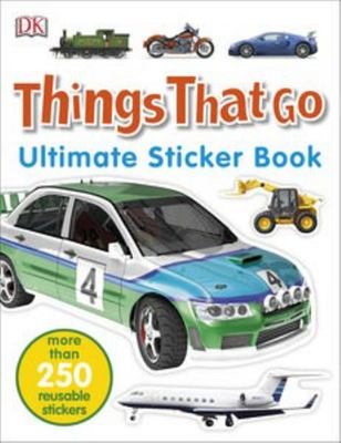 Things That Go (Ultimate Sticker Book)