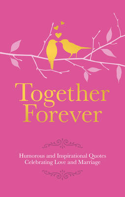 Together Forever Humorous Quotes Celebrating Love and Marriage