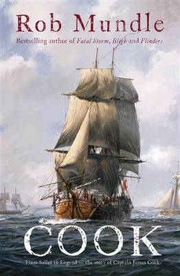 Cook: From Sailor to Legend (Captain James Cook)