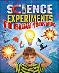 Science Experiments to Blow Your Mind!