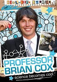 Professor Brian Cox: Science Becomes Cool (Real Life Stories)