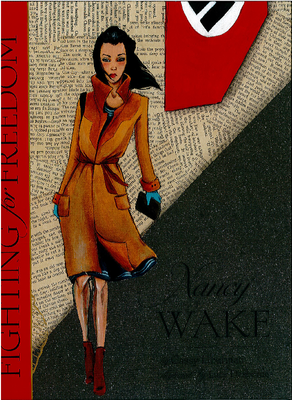Nancy Wake: Fighting for Freedom