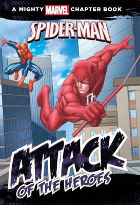 Attack of the Heroes (Spider-Man: A Mighty Marvel Chapter Book)